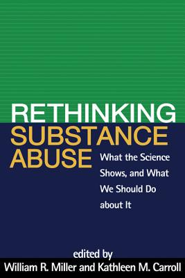 Rethinking Substance Abuse By Miller, William R. (EDT)/ Carroll, Kathleen M. (EDT)